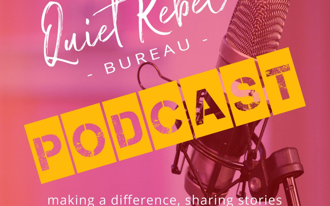 Quiet Rebel Podcast: Episode 5